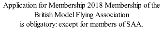 Application for Membership 2018 Membership of the British Model Flying Association  is obligatory: except for members of SAA.